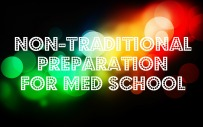 Nine non-traditional things to do in preparation for medical school