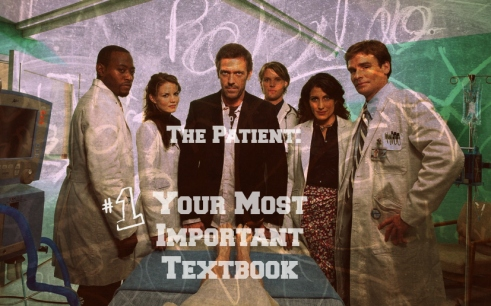 the patient your most important textbook