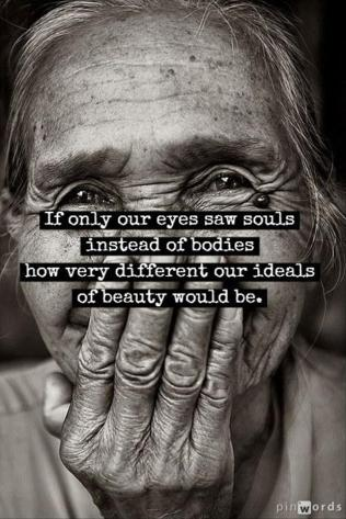 if-only-our-eyes-saw-souls-and-not-bodies