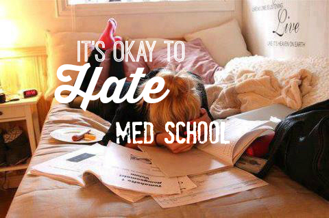 hate med school