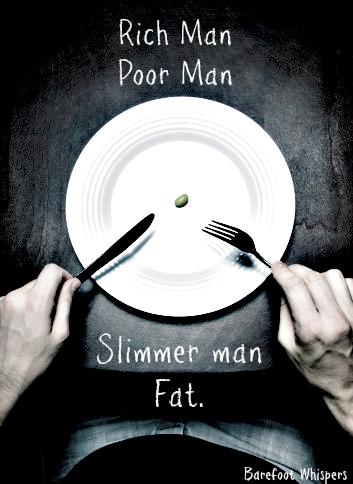 rich man poor man slimmer man fat